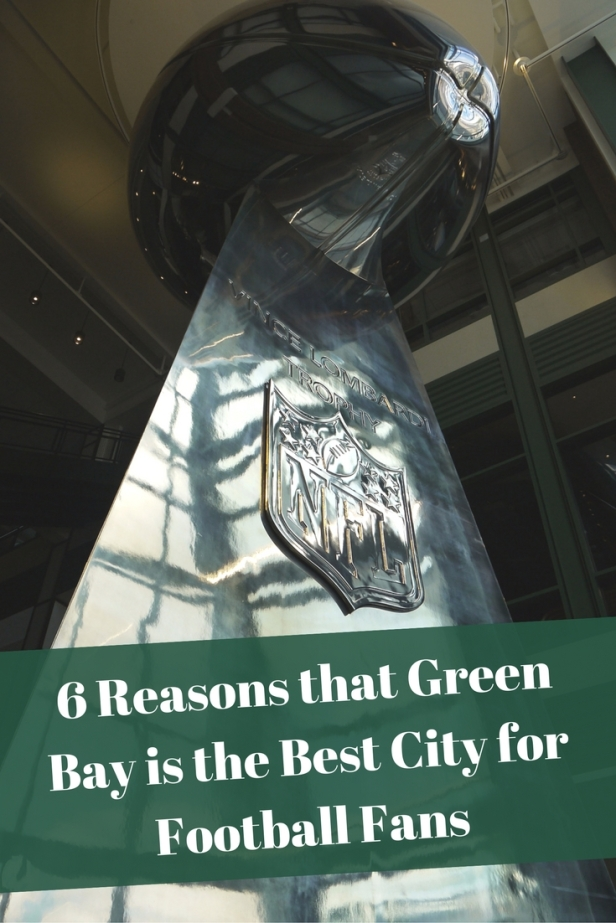 6 reasons that Green Bay Wisconsin is the BEST city for Football Fans