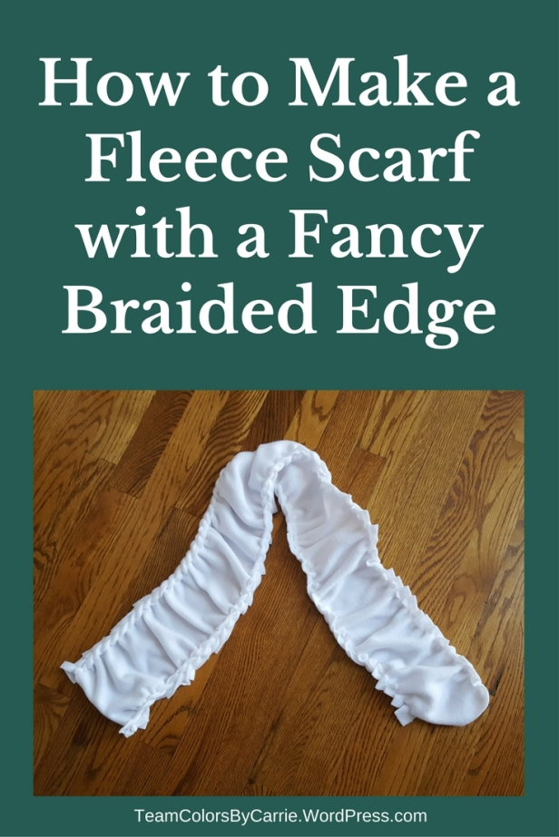 How to Make a Fleece Scarf with a Fancy Braided Edge