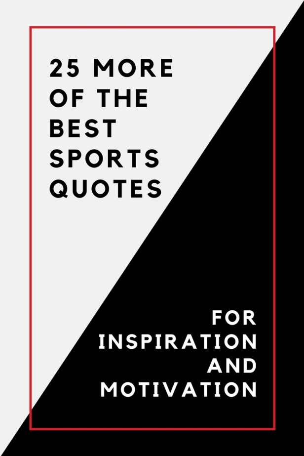 25 of the BEST Sports Quotes for inspiration and motivation