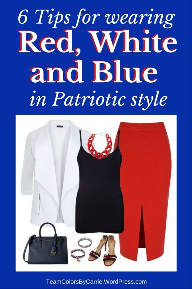 6 Tips for wearing Red, White and Blue in Patriotic style