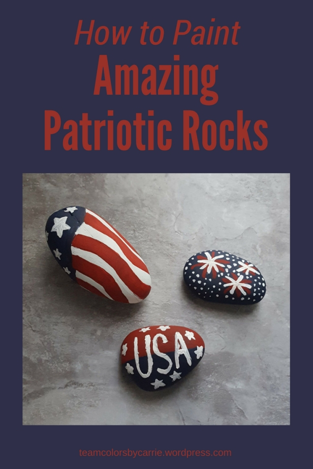 How to Make Amazing Painted Patriotic Rocks