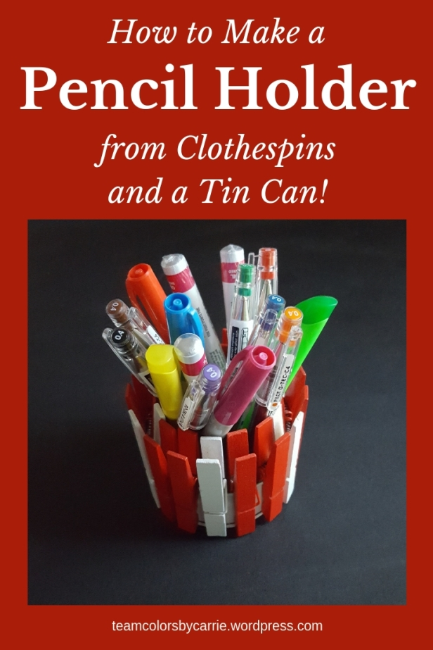 How to Make a Pencil Holder Out of Clothespins and a Tin Can