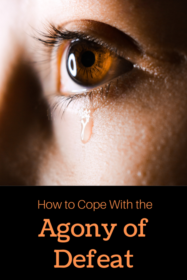 How to cope with the agony of defeat!